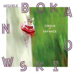 Michèle Bokanowski : Cirque - Enfance