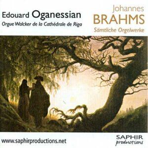 Brahms : L'œuvre pour orgue. Oganessian.