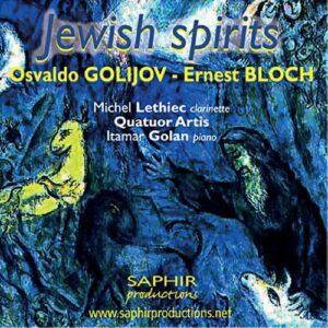 Jewish Spirits. Œuvres de Golijov, Bloch. Lethiec, Golan.