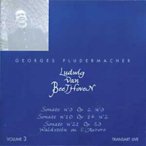 Sonates Pour Piano Vol 3 : Sonate N 3 Opus 2 N 3, N 10 Opus 14 N 2, N 21 Opus 53