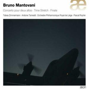 Mantovani : Concerto pour deux altos. Zimmermann, Tamestit. Rophé.