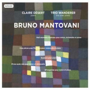 Mantovani : Musique de chambre. Désert, Trio Wanderer.