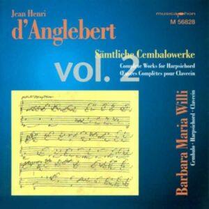Anglebert : L'œuvre pour clavecin, vol. 2