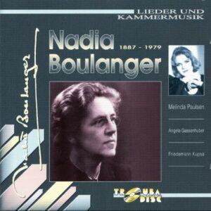 Nadia Boulanger : Lieder & Musique de chambre