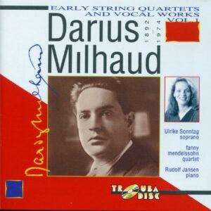 Darius Milhaud : Quatuors à cordes et œuvres vocales, vol. 1