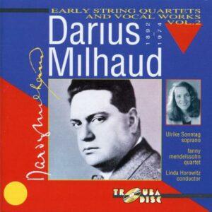 Darius Milhaud : Quatuors à cordes et œuvres vocales, vol. 2