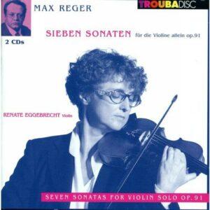Max Reger : 7 Sonates pour violon seul, op.91 - Reger Solo 2