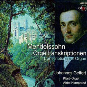 Mendelssohn : Transcriptions concertantes pour orgue. Geffert.