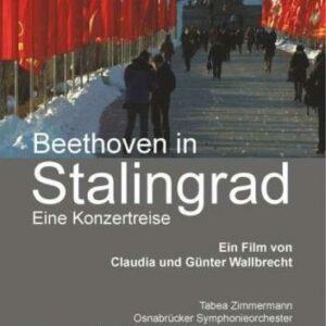 Beethoven in Stalingrad : Eine Konzertreise