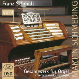 Franz Schmidt : Oeuvres pour orgue (Intégrale - volume 4)