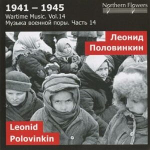 Leonid Polovinkin : 1941-1945, Wartime Music, Vol.14...