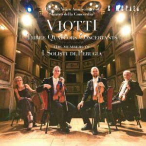 Viotti : Trois Quatuors concertants. I Solisti di Perugia.