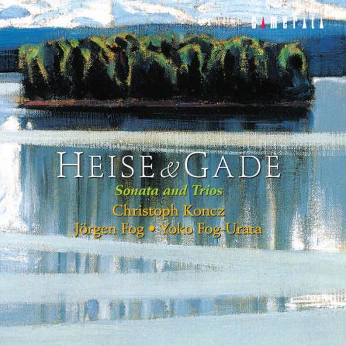 Niels Wilhelm Gade - Peter Arnold Heise : Sonates et Trios - La ...