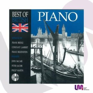 Bridge / Reizenstein / Lambert: Best Of British Piano