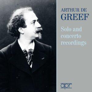 Arthur de Greef : Solo and Concerto Studio Recordings