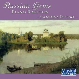 Russian Gems. Raretés pour piano. Sandro Russo.