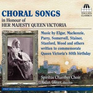 Choral Songs : In Honour of her Majesty Queen Victoria