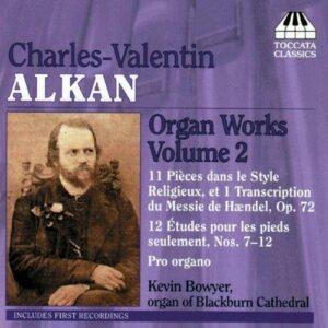 Charles-Valentin Alkan : Organ Works Vol.2