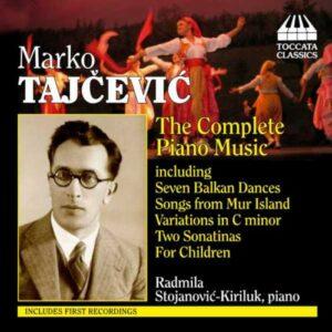 Marko Tajcevic : Musique pour piano (Intégrale)