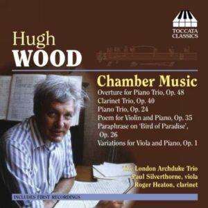 Hugh Wood : Musique de chambre