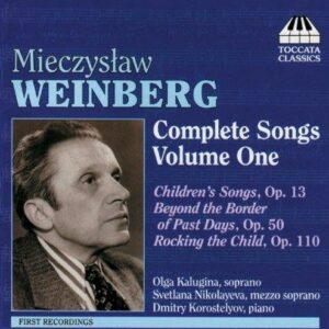 Mieczyslaw Weinberg : Complete Songs (Volume 1)