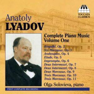 Anatole Liadov : Musique pour piano (Volume 1)