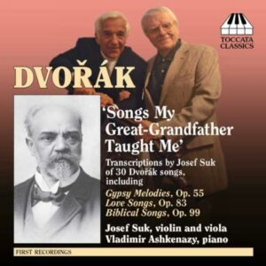 Antonin Dvorak - Josef Suk : Songs my great-gandfather taught me