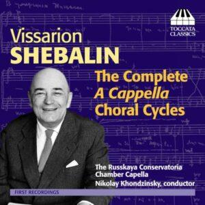 Vissarion Shebalin (1902-1963) : Chœurs a capella (Intégrale)