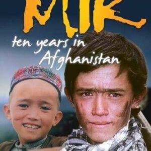 The Boy Mir - Ten Years in Afghanistan