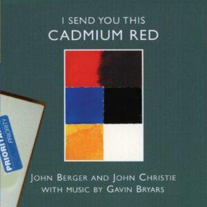 Gavin Bryars : I Send You This Cadmium Red