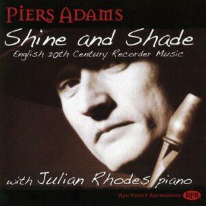 Piers Adams : Shine and Shade. Musique anglaise pour flûte à bec du XXème siècle.