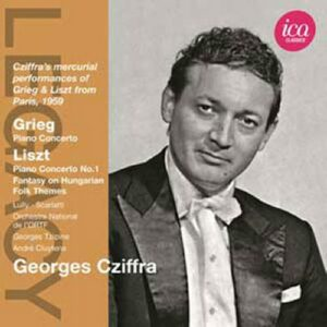 Georges Cziffra : Grieg, Liszt, Lully.