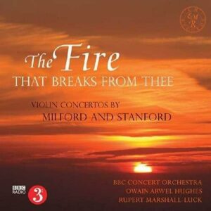 Milford / Stanford / Holst: The Fire That Breaks From Thee