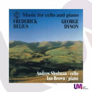 Delius / Dyson: Music For Cello And Piano