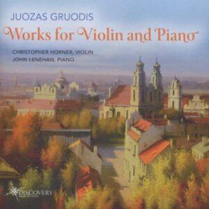 Gruodis: Juozas Gruodis: Works For Violin And Piano
