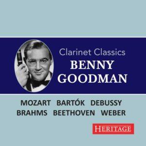 Benny Goodman joue Mozart, Brahms, Debussy, Beethoven… : Classiques pour clarinette.
