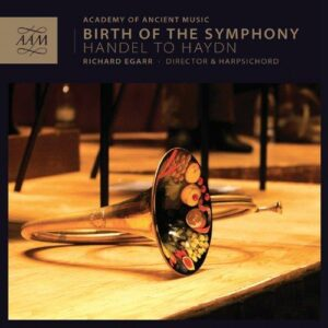 Birth of the symphony. Haendel, Richter, Mozart, Haydn… . Egarr.