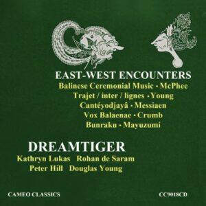 East-West encounters. Dreamtiger.