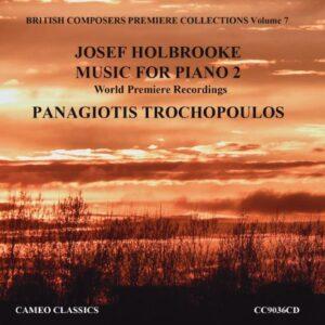 Holbrooke : Musique pour piano, vol. 2. Trochopoulos.