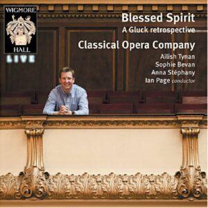 Christoph Willibald Gluck : Blessed Spirit: A Gluck Retrospective