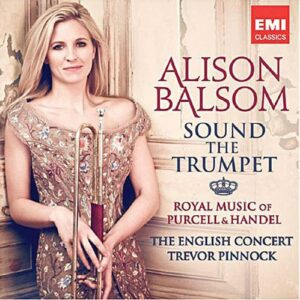 Alison Balsom : Sound the Trumpet. Pinnock.