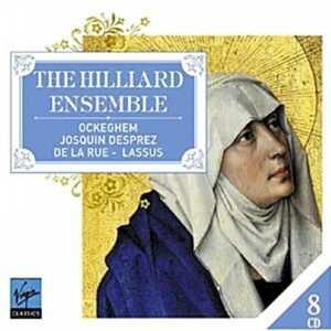 Hilliard Ensemble : Ockeghem, Josquin Desprez, De la Rue, Lassus