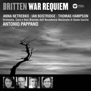Britten : War Requiem. Netrebko, Bostridge, Pappano.
