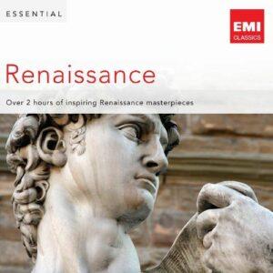 Compilation : Essential Renaissance : les plus belles musiques de la Renaissance