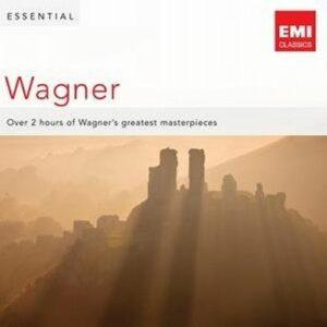 Wagner : Essential Wagner : les plus belles musiques de Wagner