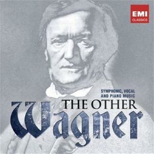 The other Wagner: Symphonic Vocal and Piano Music.