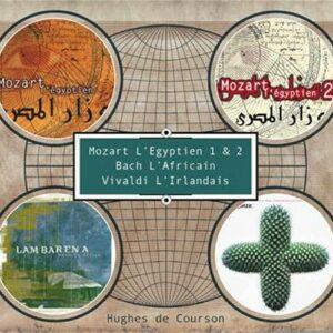 De Courson - Hughes : Coffret 4CD originaux: Mozart l'Egyptien 1&2, Vivaldi O'Stravaganza, Bach Lambarena