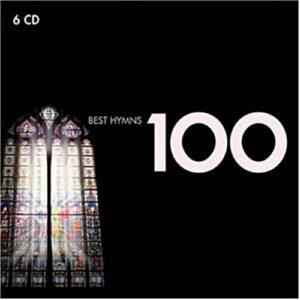 Compilation : 100 best Hymnes : les 100 plus beaux choeurs religieux britanniques