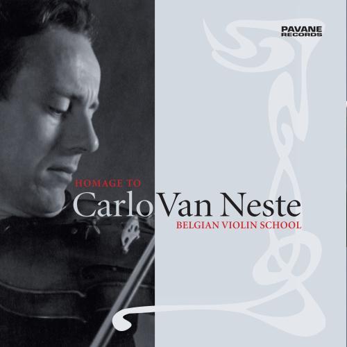 L'école du violon belge. Hommage à Carlo van Neste.