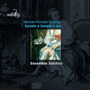 Delange, H.-F. : Sonate e sonate a tre. Solstice Ensemble/Lamfalussy.